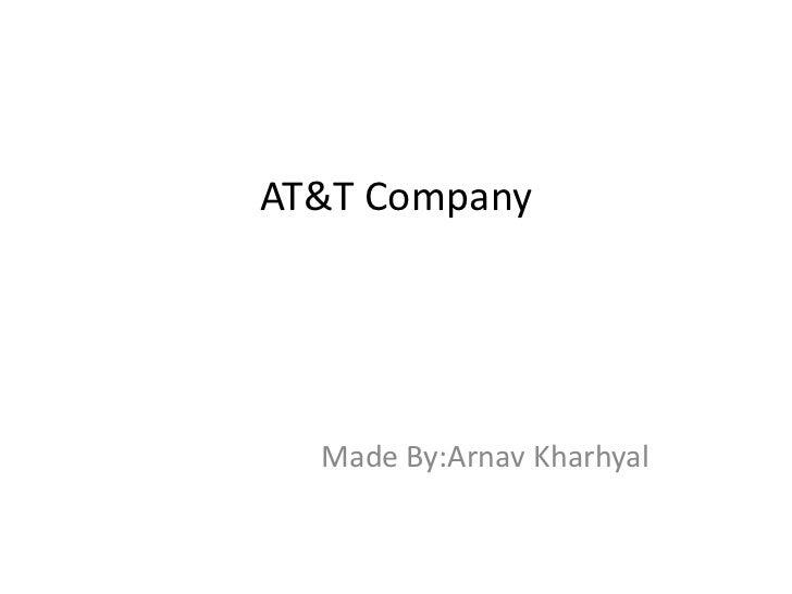 AT&T Company  Made By:Arnav Kharhyal