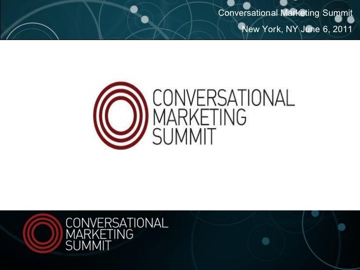 Conversational Marketing Summit New York, NY June 6, 2011