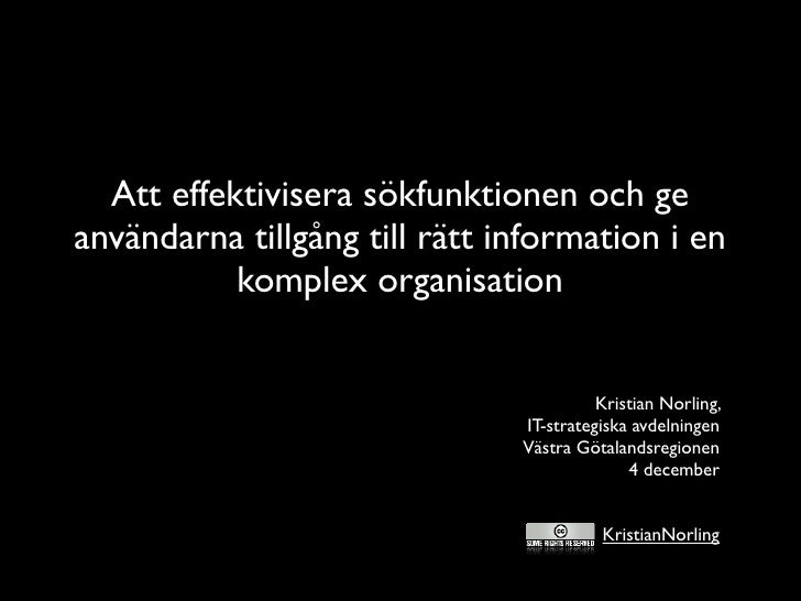 Att effektivisera sökfunktionen och ge användarna tillgång till rätt information i en            komplex organisation     ...