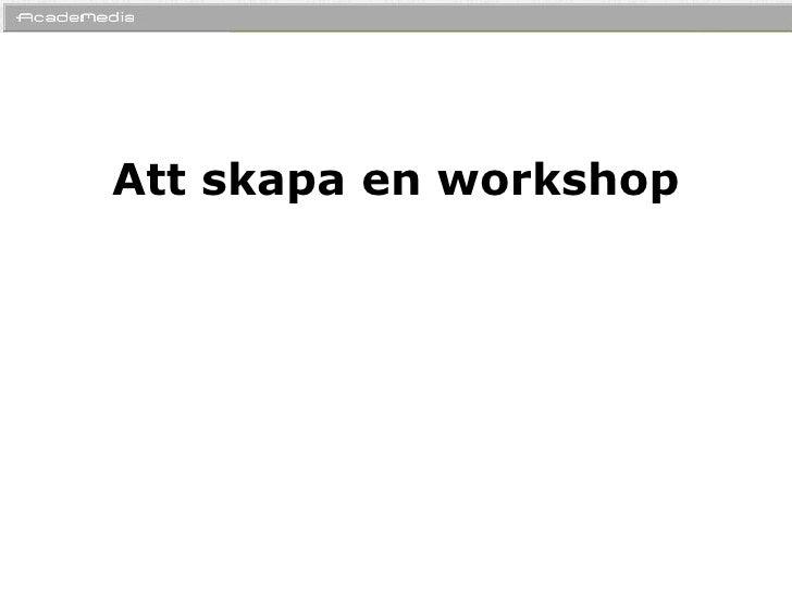 Att skapa en workshop