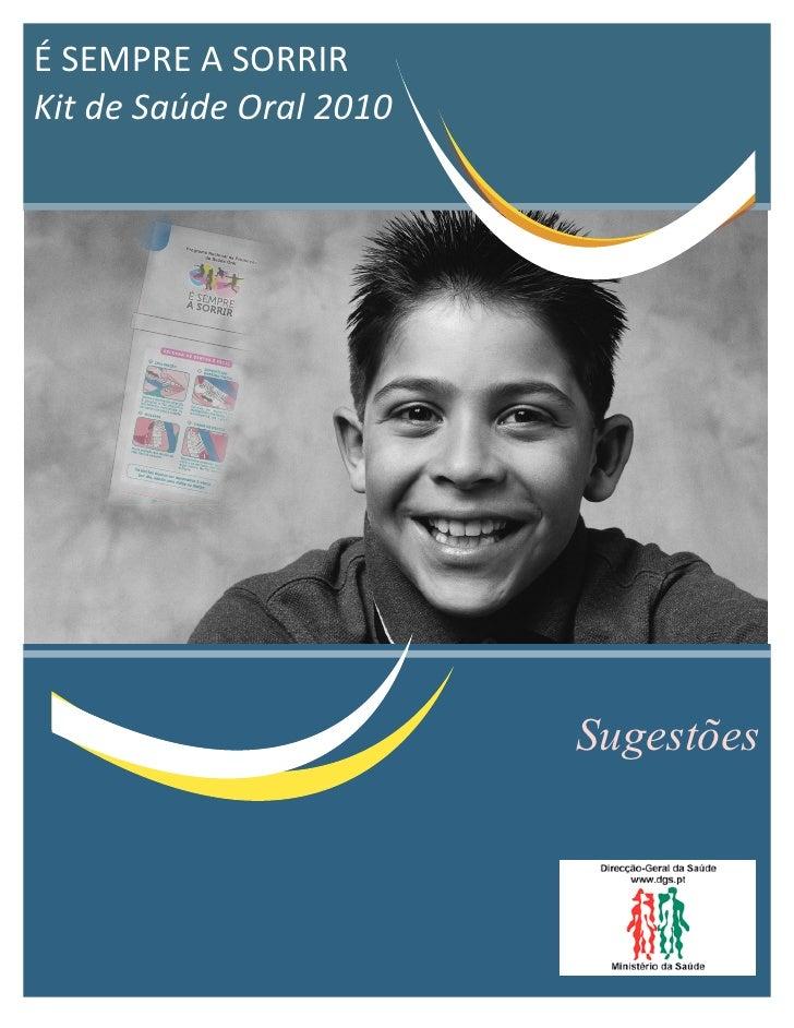 É SEMPRE A SORRIRKit de Saúde Oral 2010                                     Sugestões