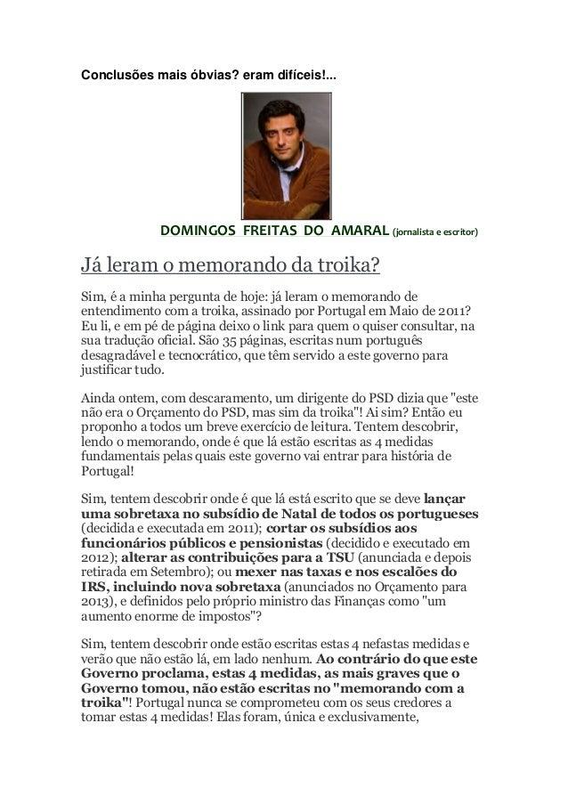 Conclusões mais óbvias? eram difíceis!...              DOMINGOS FREITAS DO AMARAL (jornalista e escritor)Já leram o memora...