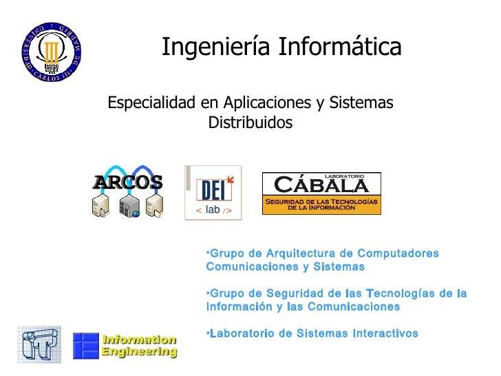 Ingeniería Informática Especialidad en Aplicaciones y Sistemas Distribuidos <ul><li>Grupo de Arquitectura de Computadores ...