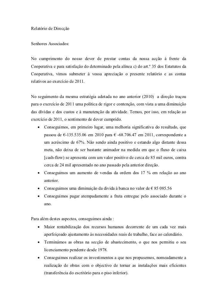 Relatório de DirecçãoSenhores Associados:No cumprimento do nosso dever de prestar contas da nossa acção à frente daCoopera...