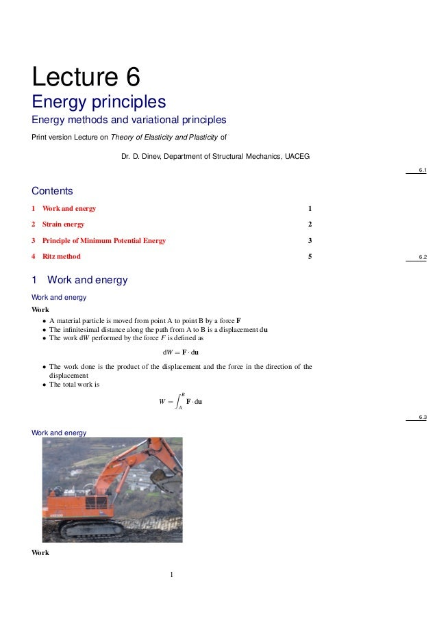 Lecture 6 Energy principles Energy methods and variational principles Print version Lecture on Theory of Elasticity and Pl...