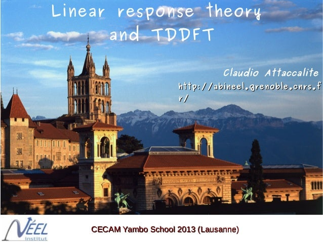 Claudio Attaccalite http://abineel.grenoble.cnrs.fhttp://abineel.grenoble.cnrs.f r/r/ Linear response theory and TDDFT CEC...