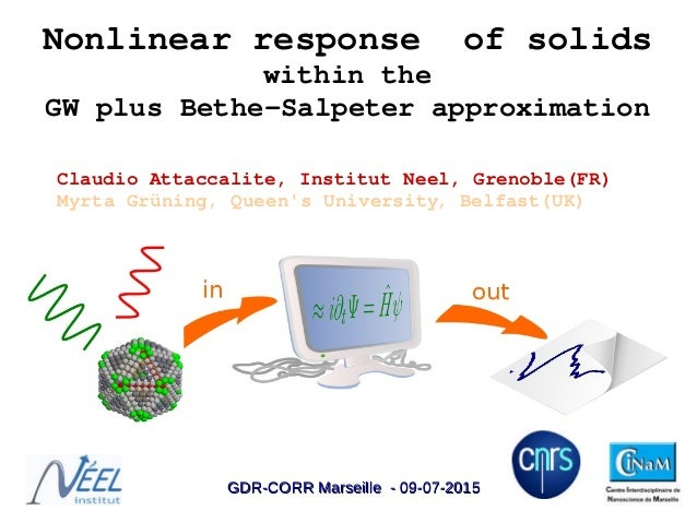 Nonlinearresponseofsolids withinthe GWplusBetheSalpeterapproximation ClaudioAttaccalite,InstitutNeel,Grenoble...