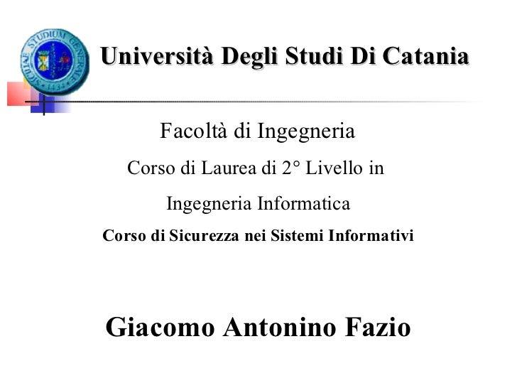 Università Degli Studi Di Catania       Facoltà di Ingegneria   Corso di Laurea di 2° Livello in        Ingegneria Informa...