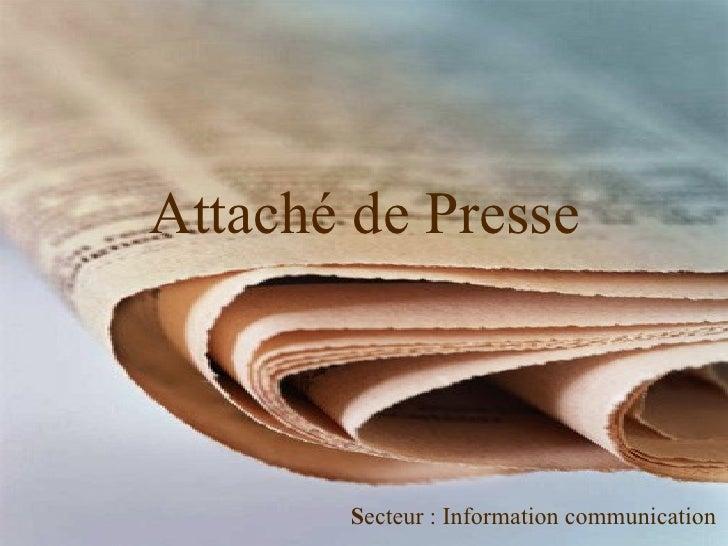 Attaché de Presse S ecteur : Information communication