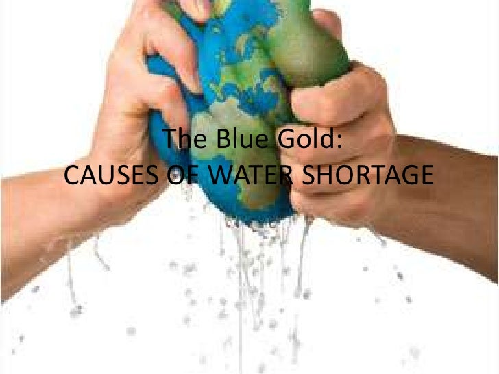 The Blue Gold:CAUSES OF WATER SHORTAGE