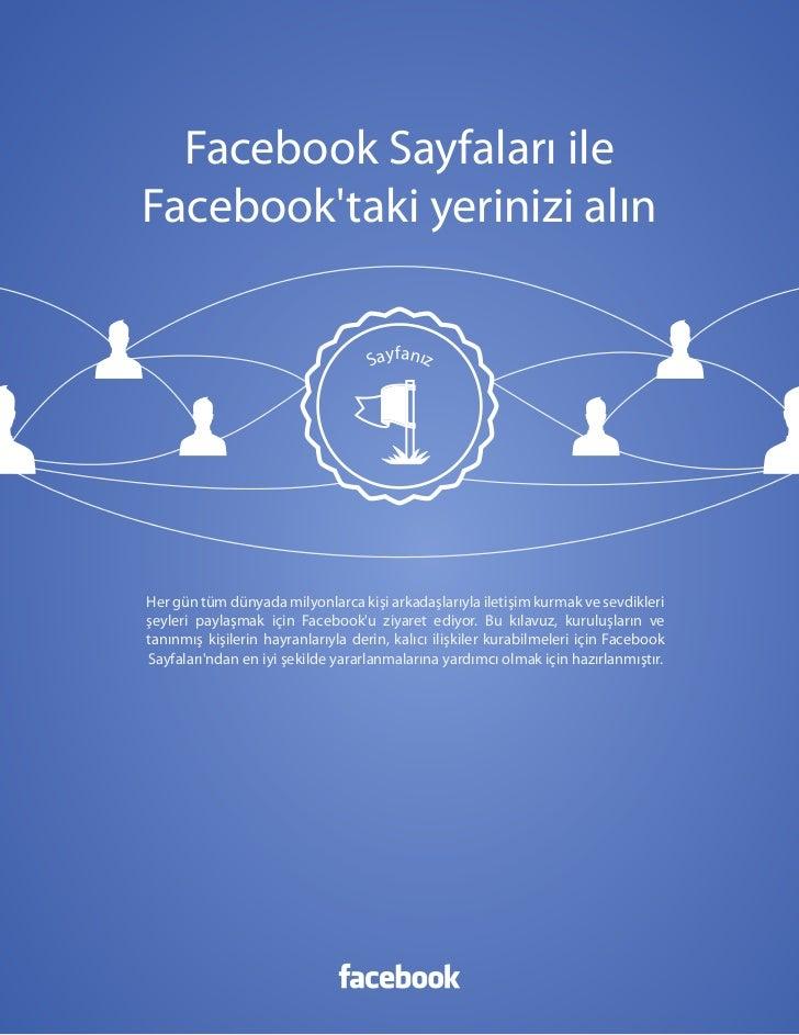 Facebook Sayfaları   1  Facebook Sayfaları ileFacebooktaki yerinizi alın                                    SayfanızHer gü...