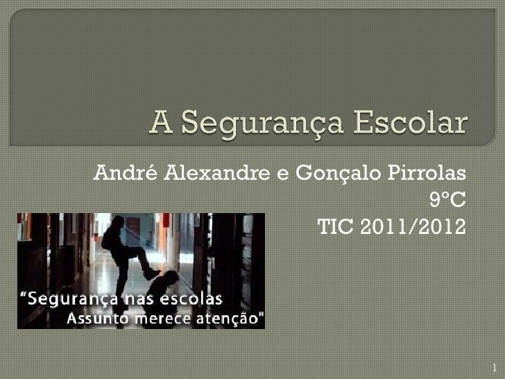 André Alexandre e Gonçalo Pirrolas                              9ºC                   TIC 2011/2012                       ...