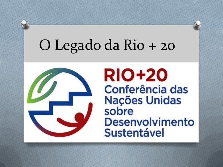 O Legado da Rio + 20