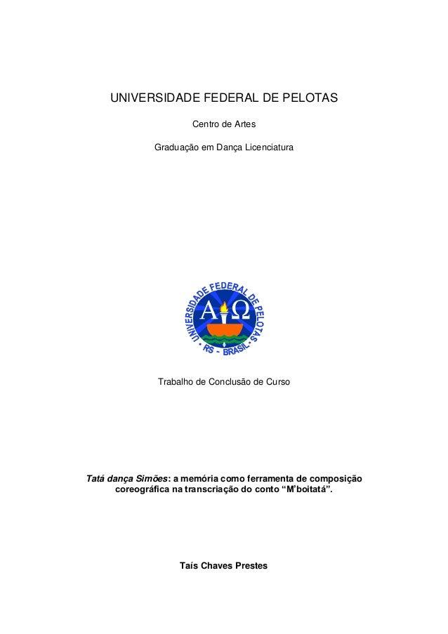 0     UNIVERSIDADE FEDERAL DE PELOTAS                      Centro de Artes              Graduação em Dança Licenciatura   ...
