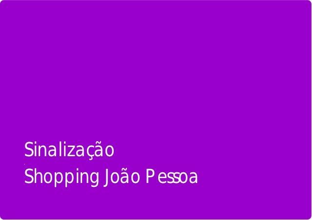 Sinalização.Shopping João Pessoa