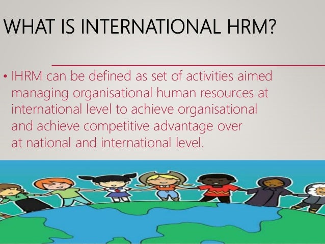 difference between international hrm and domestic hrm Hr functions in a global context and comparative hrm authored by  2 the  differences between domestic and international hrm have been key issues for.