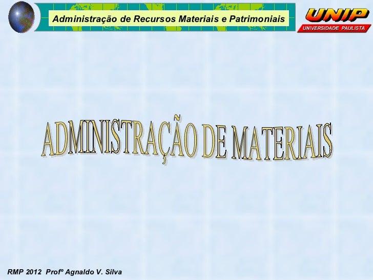 Administração de Recursos Materiais e PatrimoniaisRMP 2012 Profº Agnaldo V. Silva