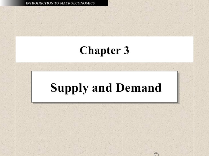 Chapter 3Supply and DemandSupply and Demand