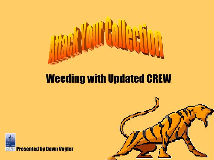Weeding with Updated CREW Presented by Dawn Vogler Attack Your Collection