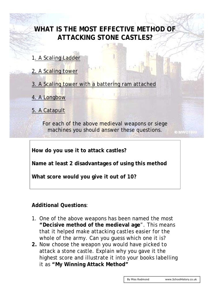 WHAT IS THE MOST EFFECTIVE METHOD OF       ATTACKING STONE CASTLES?  1. A Scaling Ladder  2. A Scaling tower  3. A Scaling...