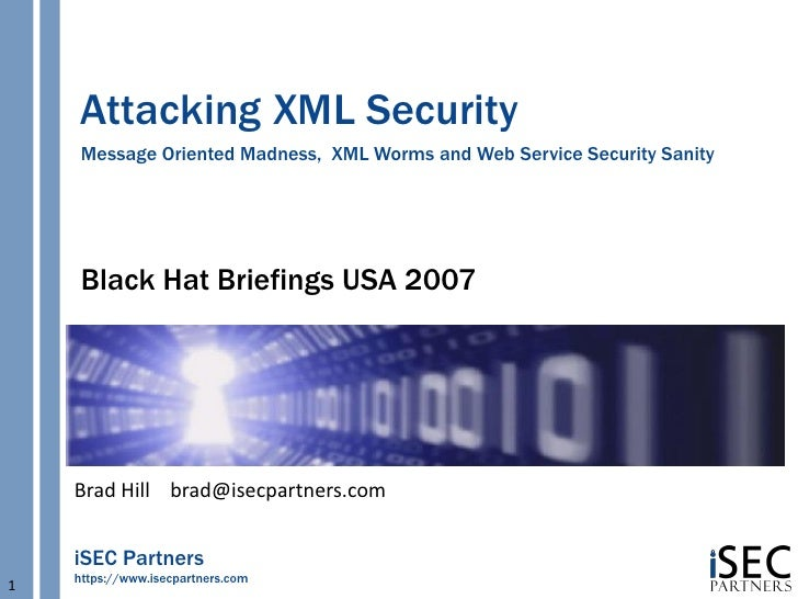 Attacking XML Security      Message Oriented Madness, XML Worms and Web Service Security Sanity          Black Hat Briefin...