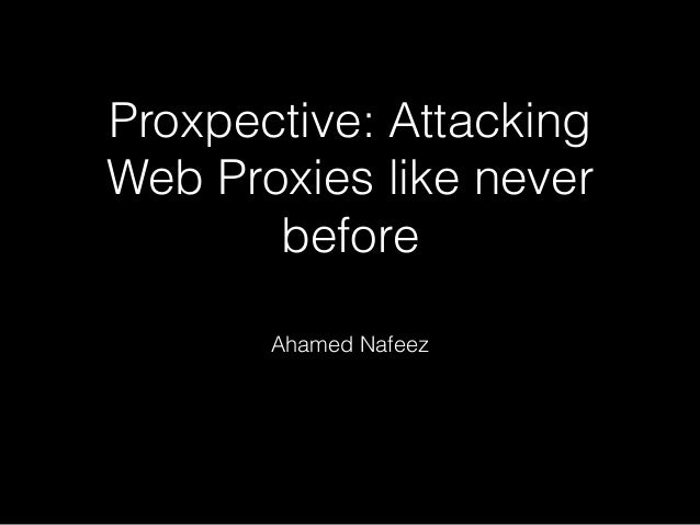 Attacking Web Proxies