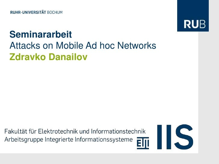 SeminararbeitAttacks on Mobile Ad hoc NetworksZdravko Danailov