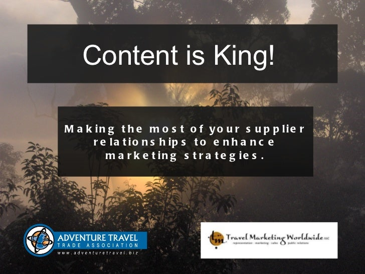 Content is King!  Making the most of your supplier relationships to enhance marketing strategies.