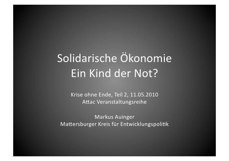 SolidarischeÖkonomie    EinKindderNot?     KriseohneEnde,Teil2,11.05.2010          A>acVeranstaltungsreihe ...