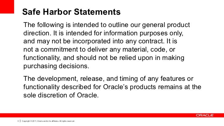 Safe Harbor Statements      The following is intended to outline our general product      direction. It is intended for in...