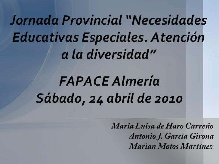 """Jornada Provincial """"Necesidades Educativas Especiales. Atención a la diversidad""""<br />FAPACE Almería <br />Sábado, 24 abri..."""