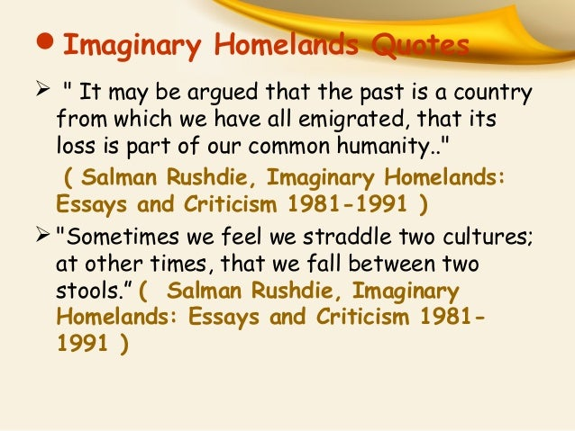 1981 1991 criticism essay homelands imaginary Download imaginary homelands: essays and criticism 1981-1991 by salman rushdie 1992 pdf book epub containing 74 essays written over the last ten years, this book.