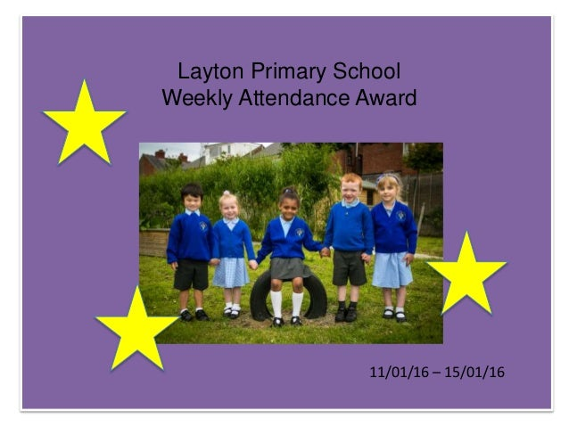 Layton Primary School Weekly Attendance Award 11/01/16 – 15/01/16