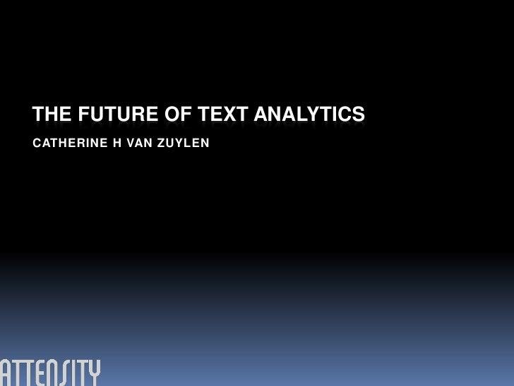 THE FUTURE OF TEXT ANALYTICSCATHERINE H VAN ZUYLEN