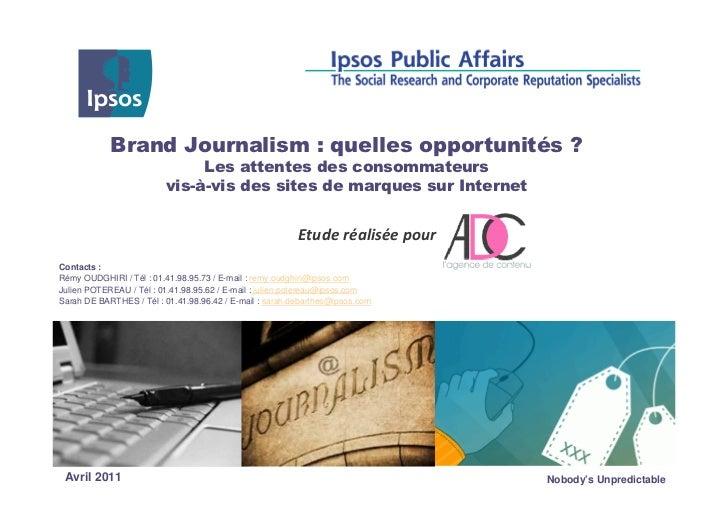 Contacts :Rémy OUDGHIRI / Tél : 01.41.98.95.73 / E-mail : remy.oudghiri@ipsos.comJulien POTEREAU / Tél : 01.41.98.95.62 / ...
