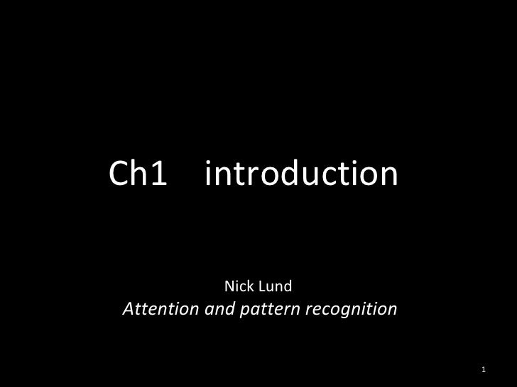 Ch1  introduction Nick Lund  Attention and pattern recognition