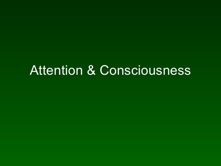 Attention & Consciousness