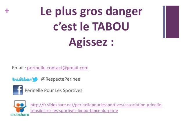 + Le plus gros danger c'est le TABOU Agissez : Email : perinelle.contact@gmail.com @RespectePerinee Perinelle Pour Les Spo...