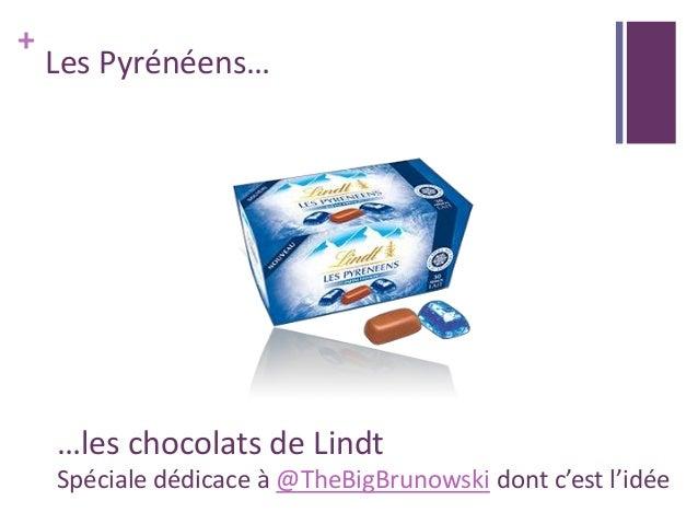 + Les Pyrénéens… …les chocolats de Lindt Spéciale dédicace à @TheBigBrunowski dont c'est l'idée