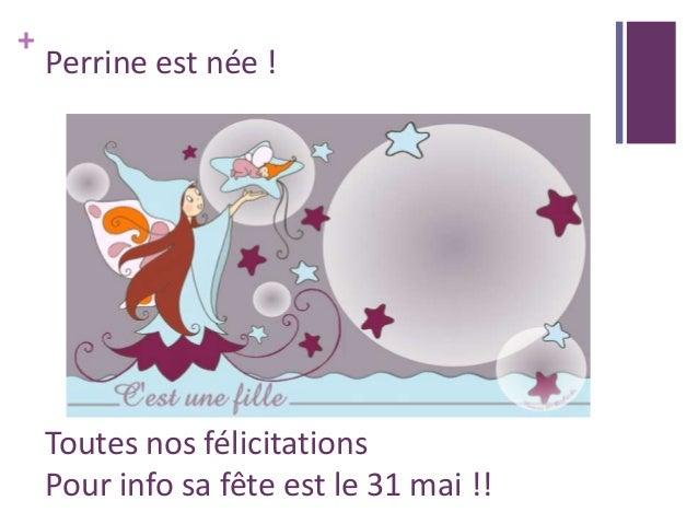 + Perrine est née ! Toutes nos félicitations Pour info sa fête est le 31 mai !!