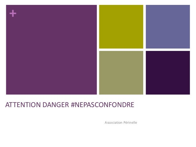 + ATTENTION DANGER #NEPASCONFONDRE Association Périnelle
