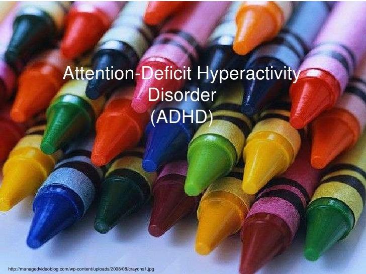 +                        Attention-Deficit Hyperactivity                                  Disorder                        ...