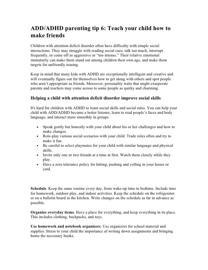 deficit hyperactivity disorder essay Attention deficit disorder, also known as add, adhd, or simply hyperactivity, can be displayed among children, adolescents and even adults doctors and educators often use the term 'attention-deficit disorder' (add) to describe the way certain children act in the classroom (nimh a treatment study.
