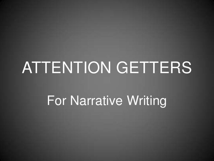 Good attention getters for persuasive essays