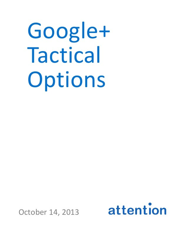 Google+	    Tactical	    Options	     October	   14,	   2013	   	   	   	   	   	   	   	   	   	   	   	   	   	   	  ...