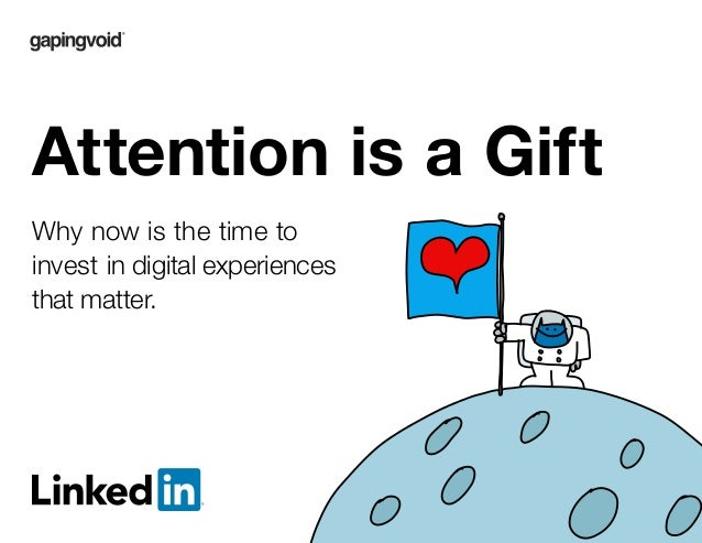 Why now is the time to invest in digital experiences that matter. Attention is a Gift