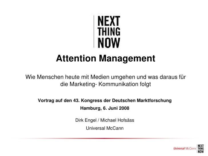 Attention Management Wie Menschen heute mit Medien umgehen und was daraus für            die Marketing- Kommunikation folg...