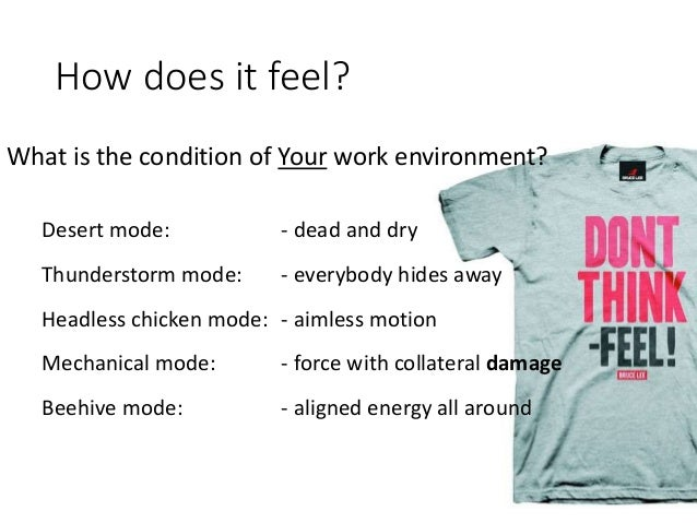 How does it feel? What is the condition of Your work environment? Desert mode: - dead and dry Thunderstorm mode: - everybo...