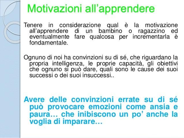 Motivazioni all'apprendere Tenere in considerazione qual è la motivazione all'apprendere di un bambino o ragazzino ed even...