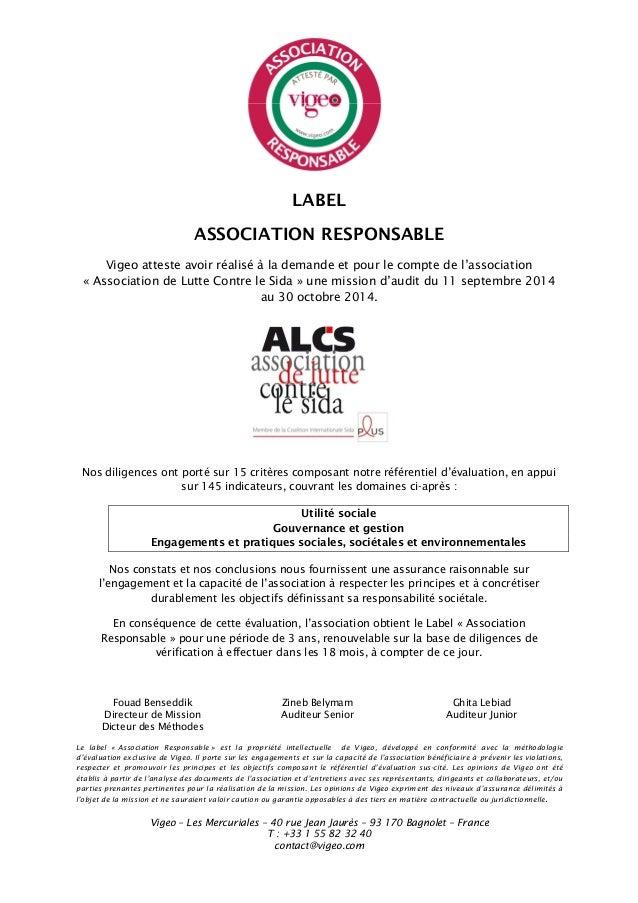 LABEL ASSOCIATION RESPONSABLE Vigeo atteste avoir réalisé à la demande et pour le compte de l'association « Association de...